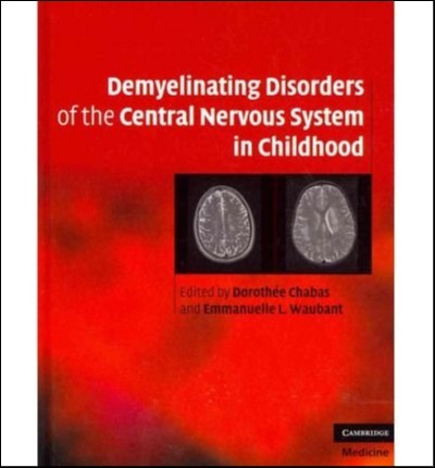 Demyelinating Disorders of the Central Nervous System in Childhood (Cambridge Medicine)