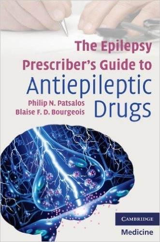 The Epilepsy Prescriber's Guide to Antiepileptic Drugs (Cambridge Medicine) 1st Edition